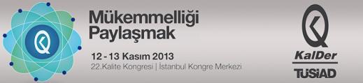 22.Kalite Kongresi'nde Franchise Yönetimi Konuşulacak: 12-13 KASIM 2013